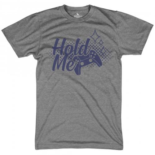 Hold Me Gamer Shirt