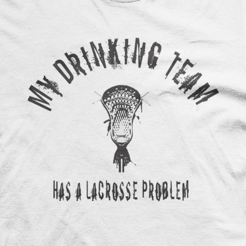 Lacrosse Drinking Team Shirt