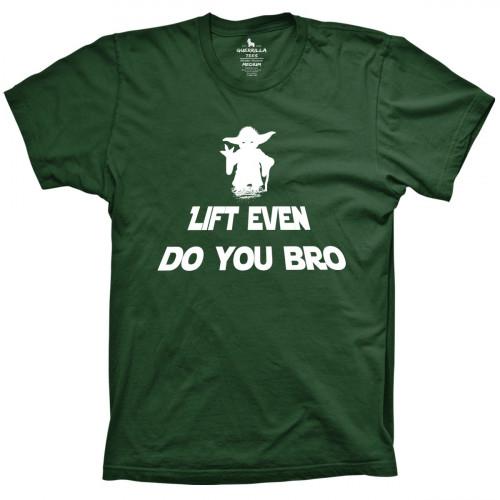 Yoda Lift Even Do You Bro
