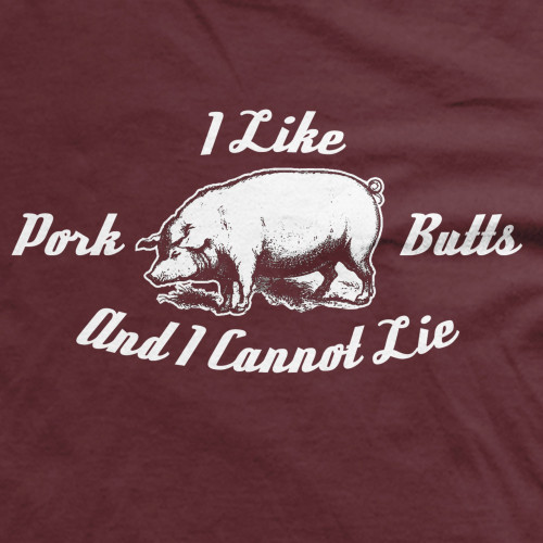 I Like Pork Butts