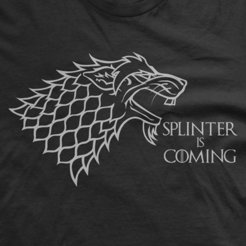 Splinter is Coming