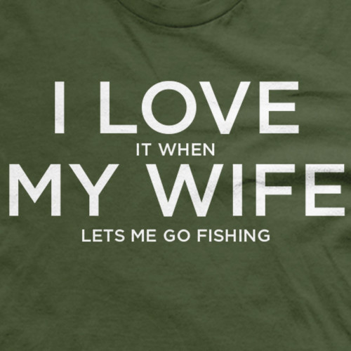 I Love My Wife Fishing