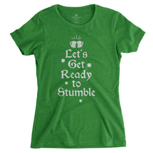 Womens Let's Get Ready To Stumble