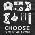 Choose Your Weapon, Gamer T-shirt