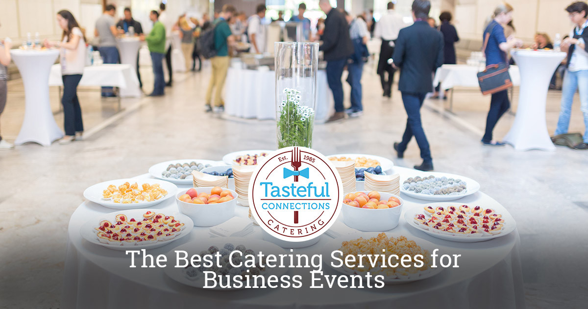 Choosing the Best Catering Company for Your Company Event