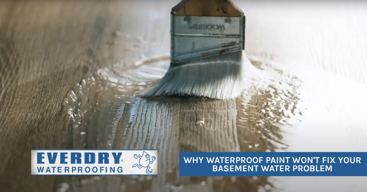 Waterproof Paint Won't Prevent Leaks and Wet Basements