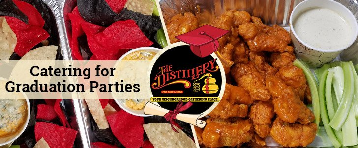 Let The Distillery Cater Your Graduation Party