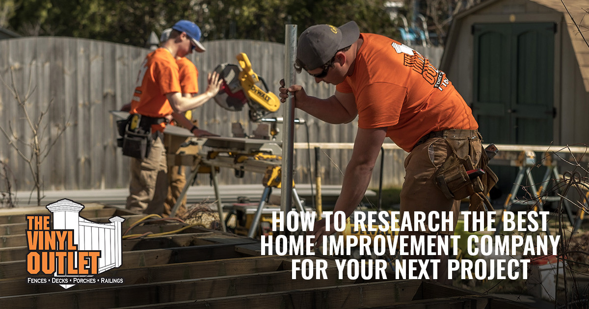How to Properly Research Home Improvement Companies for Your Outdoor Projects
