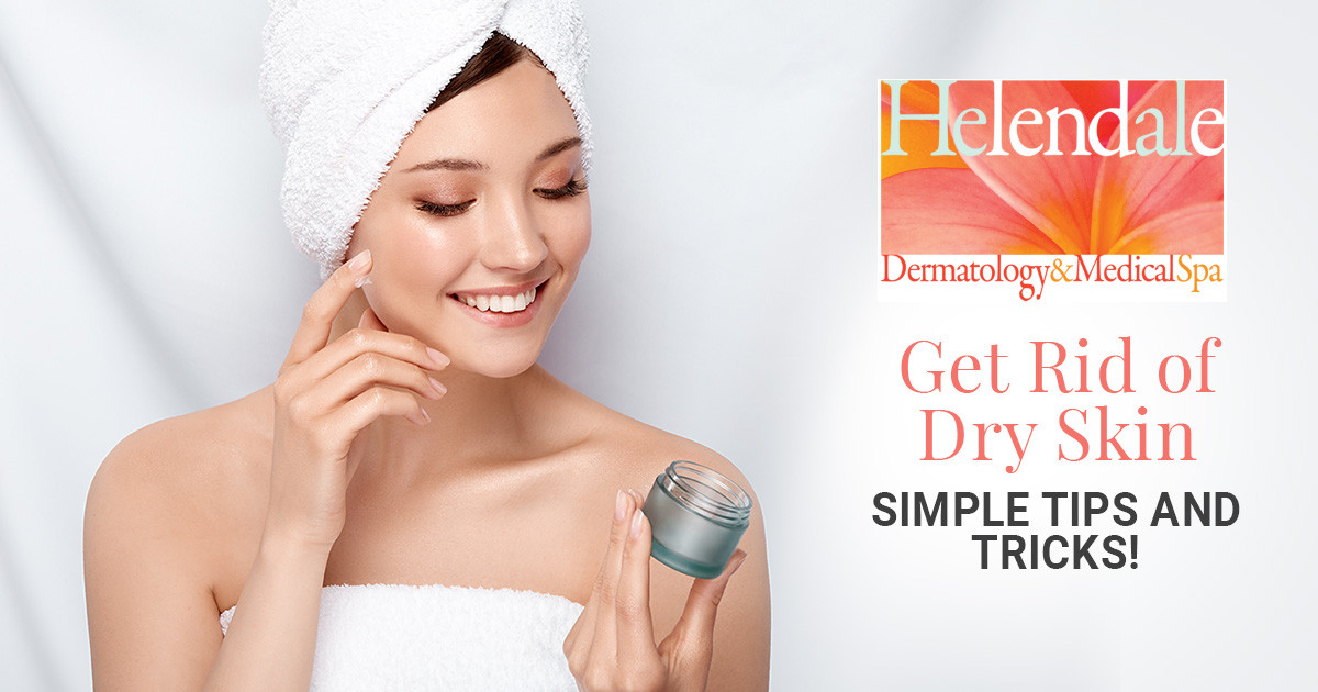 Get Rid of Dry Skin- Simple Tips and Tricks!