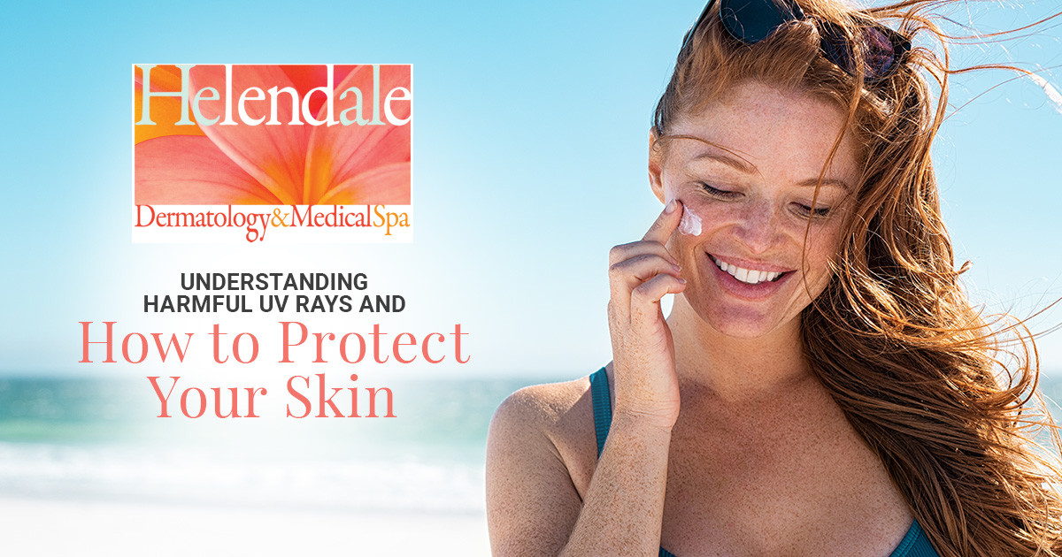 Understanding Harmful UV Rays and Protecting Your Skin