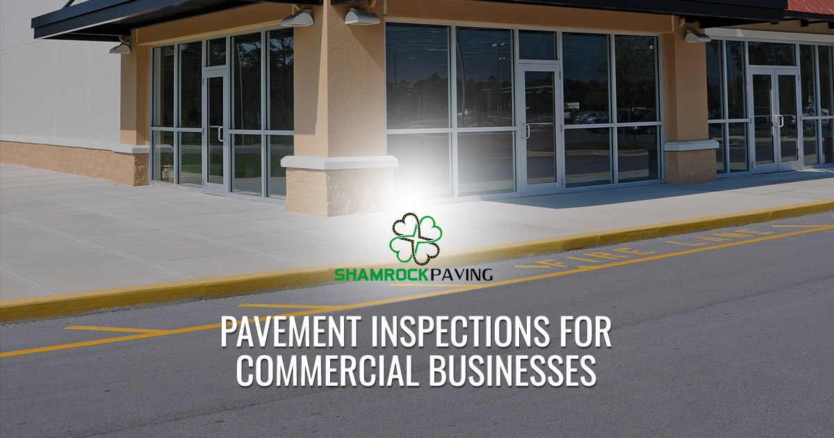Importance of Pavement Inspections for Businesses