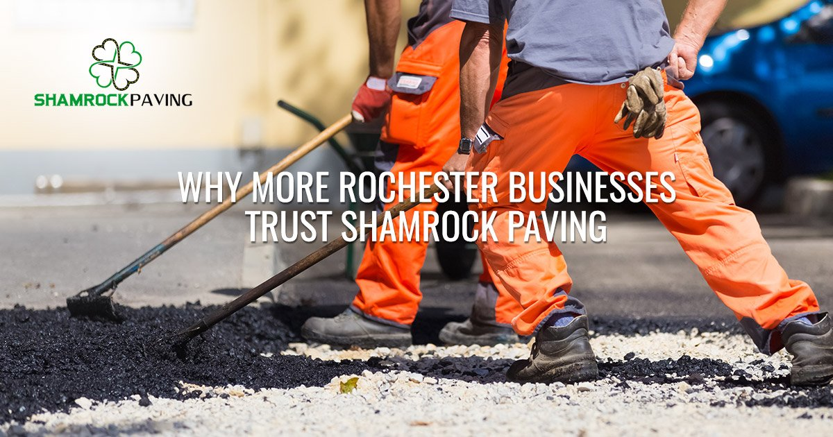 Why More Rochester Businesses Trust Shamrock Paving