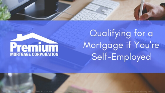 Self-Employed? What You Need To Know About Qualifying For a Mortgage