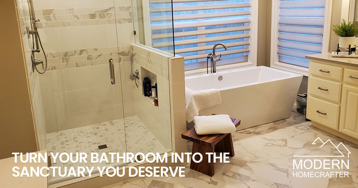 Turn your bathroom into the Sanctuary you deserve