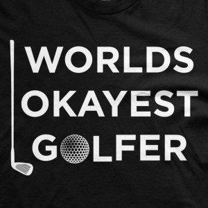 Okayest Golfer