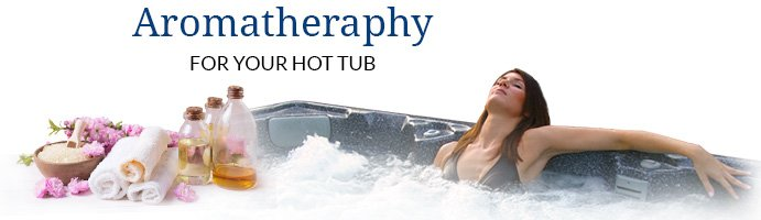 Aromatherapy for your hot tub