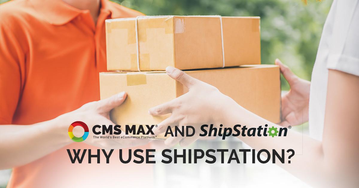 ShipStation and CMS Max Integration