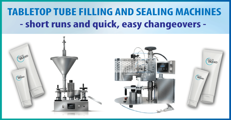 TABLETOP TUBE FILLING AND SEALING MACHINES