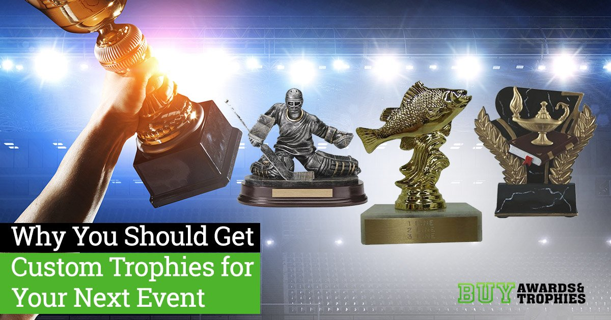 Why You Should Get Custom Trophies for Your Next Event