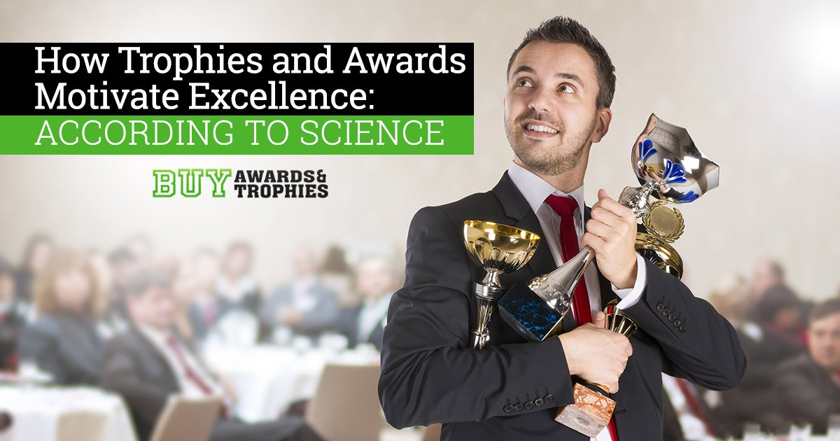 How Trophies and Awards Motivate Excellence: According to Science