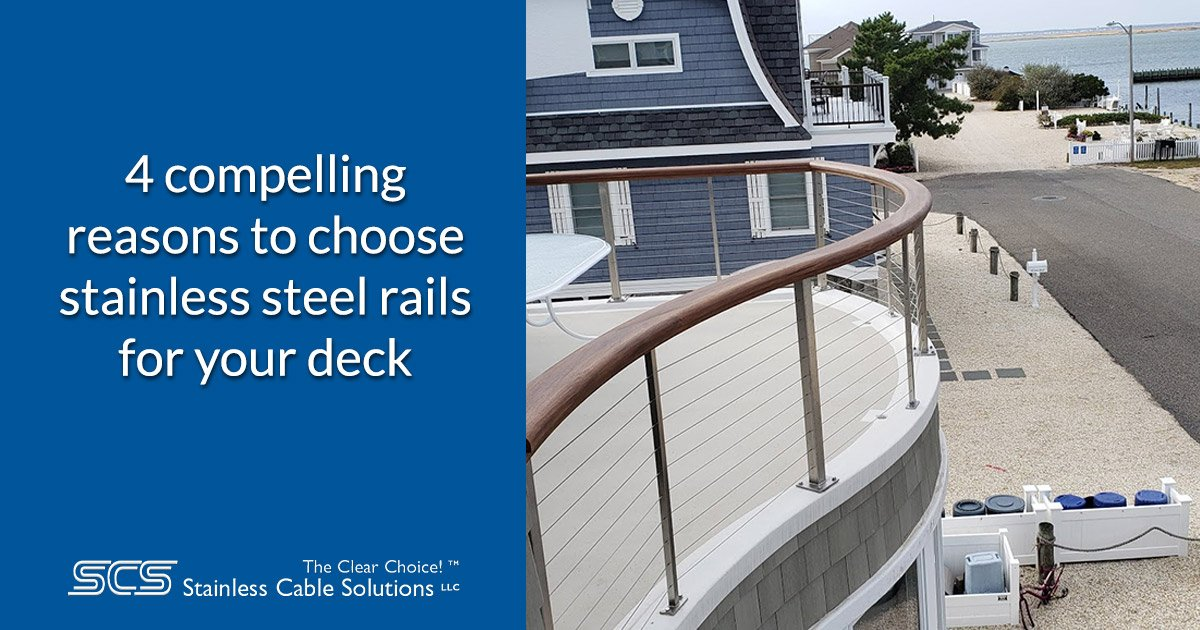4 Compelling Reasons to Choose Stainless Steel Rails For Your Deck