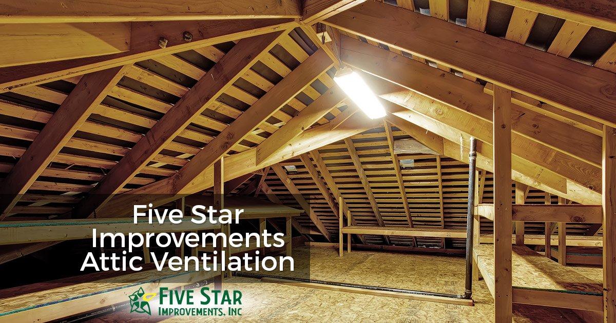 Five Star Improvements Attic Ventilation