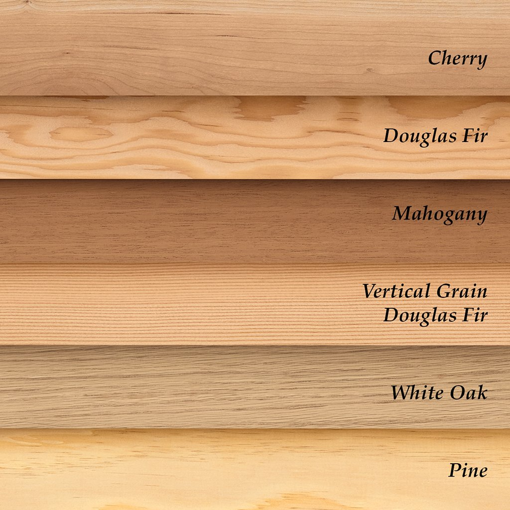 Wood Options: Cherry, Douglas Fir, Mahogany, Vertical Grain Douglas Fir, White Oak, Pine