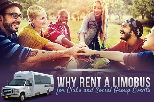 Why Rent a Limobus for Clubs and Social Group Events