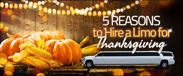 5 Reasons to Hire a Limo for Thanksgiving