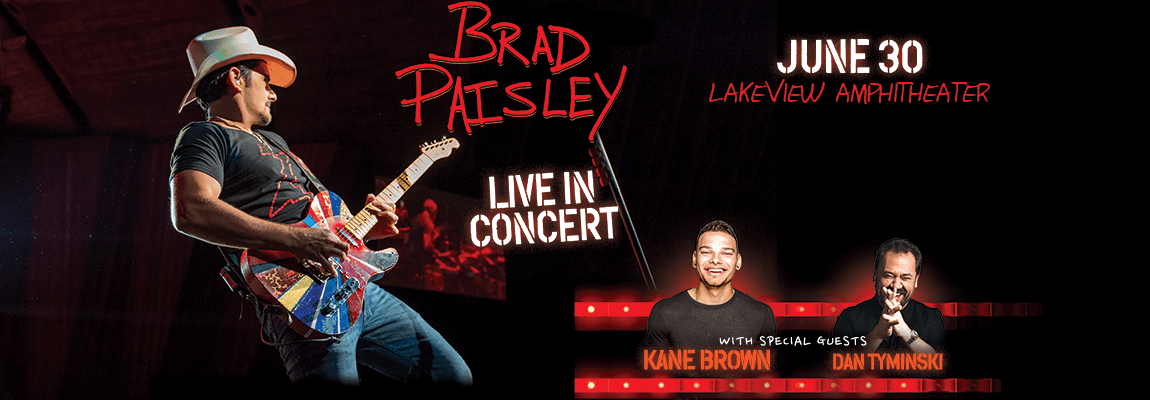 2018 Brad Paisley, with Kane Brown & Dan Tyminski Concert
