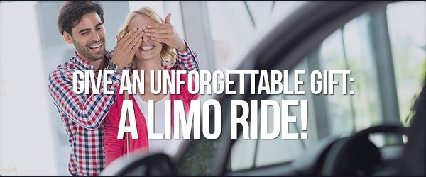 Give An Unforgettable Gift: A Limo Ride!