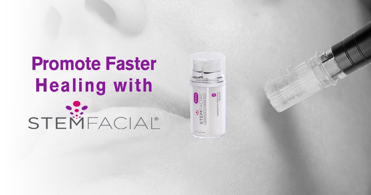 Promote Faster Healing with STEMFACIAL®