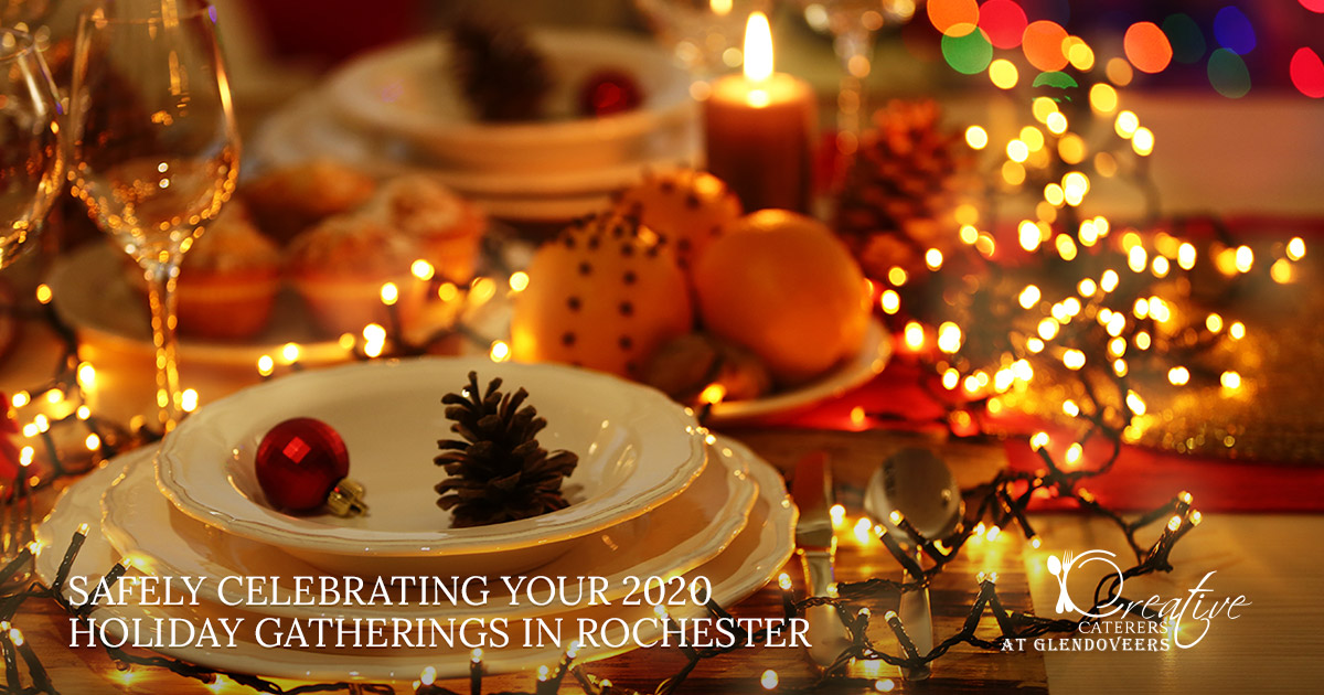 Safely Celebrating Your 2020 Holiday Gatherings in Rochester