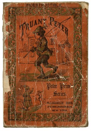 An Antique Indestructible Truant Peter Peter Prim's Series Collectable Children's Book McLoughlin Bros. Publisher